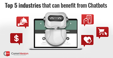 Top 5 industries that can benefit from Chatbots