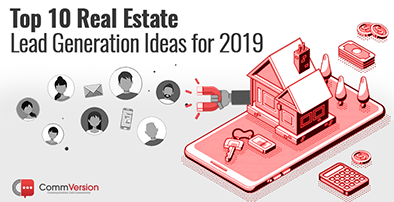 Top 10 Real Estate Lead Generation Ideas for 2019