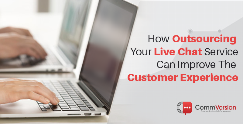 Outsourcing Live chat improves the customer experience