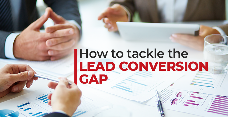How to tackle the Lead Conversion Gao